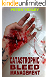 Catastrophic Bleed Management: Stopping or slowing down traumatic bleeding