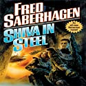Shiva in Steel: A Berserker Novel Audiobook by Fred Saberhagen Narrated by Edward Lewis
