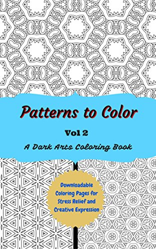 Patterns to Color volume 2: Downloadable Coloring Pages for Stress ...