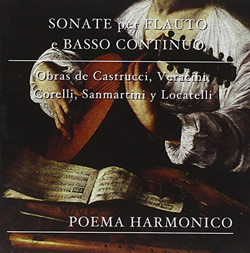 Baroque Sonatas for Flute and Basso Continuo by Castrucci / Corelli / Veracini / Locatelli