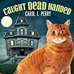 Caught Dead Handed: Witch City Mystery, Book 1 | Carol J. Perry