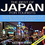 The Best of Japan for Tourists 2nd Edition: The Ultimate Guide for Japan's Top Sites, Restaurants, Shopping, and Beaches for Tourists  | Getaway Guides
