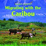 Migrating with the Caribou, Thessaly Catt, 1448825415