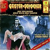 Bei Vollmond holt dich der Vampir (Geister-Schocker 1) | Jason Dark