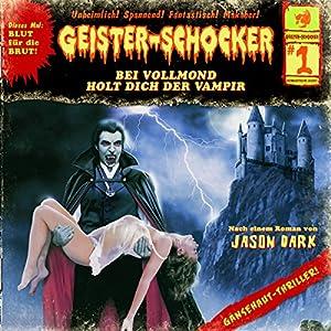 Bei Vollmond holt dich der Vampir (Geister-Schocker 1) Hörspiel