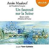 Un fauteuil sur la Seine : Quatre siècles d'histoire de France Livre Pdf/ePub eBook