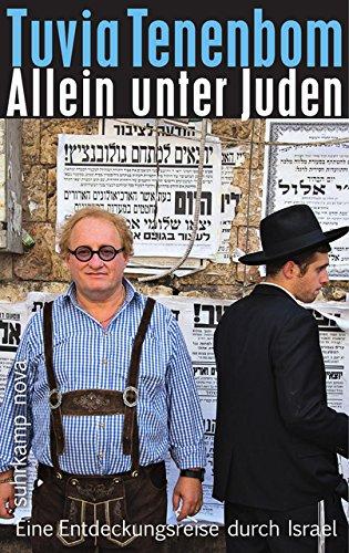 Allein unter Juden: Eine Entdeckungsreise durch Israel (suhrkamp taschenbuch) Broschiert – 10. November 2014 Tuvia Tenenbom Michael Adrian Suhrkamp Verlag 3518465309