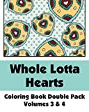 Whole Lotta Hearts Coloring Book Double Pack (Volumes 3 And 4), Various, 1494381249