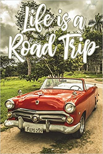 Life is a Road Trip: Road Trip Planner, Vacation Adventure