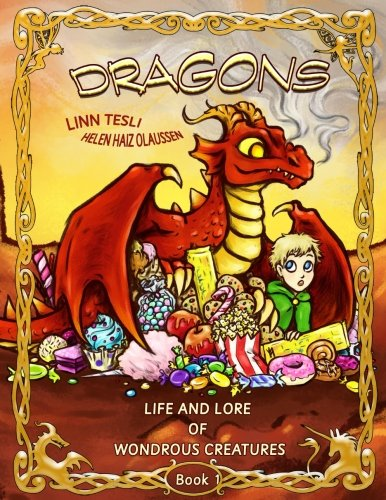 Life and lore of wondrous creatures: Dragons (Volume 1)