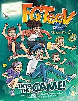 FGTeeV Presents: Into the Game! by [FGTeeV]