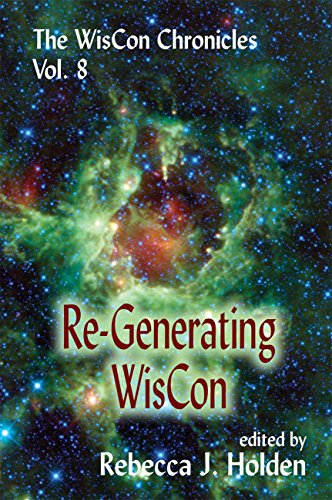 The WisCon Chronicles Vol. 8: Re-Generating WisCon