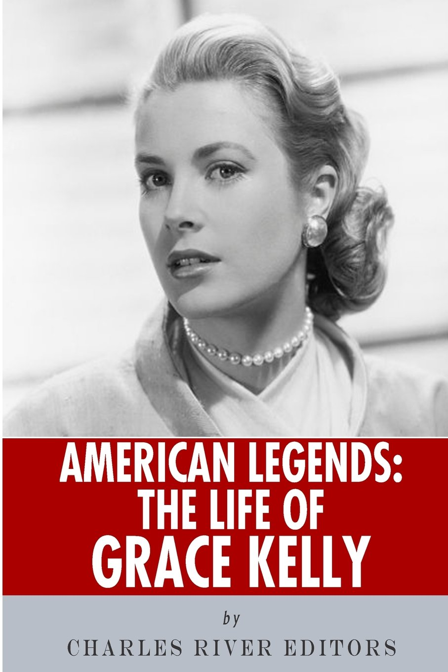 Read Online American Legends: The Life of Grace Kelly pdf