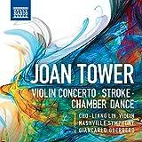 Joan Tower: Stroke - Violin Concerto - Chamber Dance