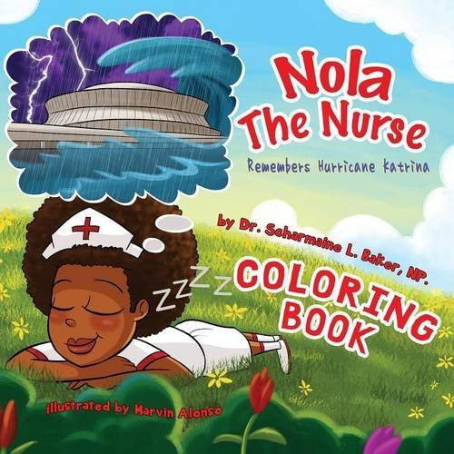 Nola The Nurse® Remembers Hurricane Katrina Special Edition Coloring Book