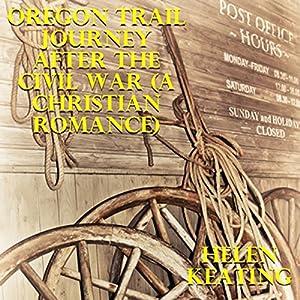 Oregon Trail Journey after the Civil War Audiobook