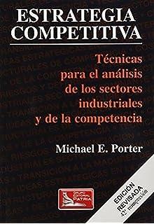 Estrategia Competitiva - Tecnicas Para El Analisis (Spanish Edition)