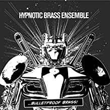 Bulletproof Brass [Explicit]