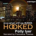 Hooked Audiobook by Polly Iyer Narrated by Francesca Townes