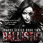Ballistic: Icarus Series, Book 2 | Aria Michaels