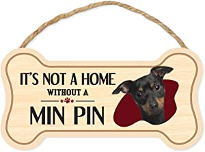 Crazy Novelty Guy Dog Bone Sign, Wood, It's Not A Home Without A Min Pin (Miniature Pinscher), 10