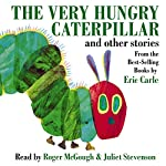 The Very Hungry Caterpillar and Other Stories | Eric Carle