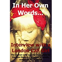 In Her Own Words… Interview with a London Call Girl