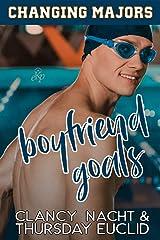 Boyfriend Goals (Changing Majors Book 1) Kindle Edition