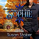 Shelter for Sophie: Badge of Honor: Texas Heroes, Book 8 Audiobook by Susan Stoker Narrated by Erin Mallon