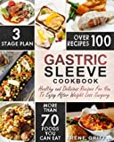 Gastric Sleeve Cookbook: Healthy and Delicious Recipes For You To Enjoy After Weight Loss Surgery