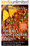 Rockin' Slow Cooker Recipes: Top 25 Set & Forget Recipes That Are Worth Trying