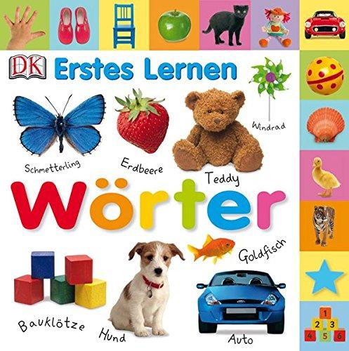 Wörter (Erstes Lernen) Pappbilderbuch – 1. August 2008 Wörter (Erstes Lernen) Dorling Kindersley 3831012873 467/01287