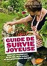 Guide de survie joyeuse avec les ressources du jardin, de la nature et des productions maison par Goulfier