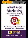 Pintastic Marketing: Achieve Pinterest Marketing Success in 2020
