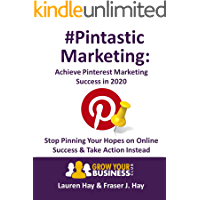 Pintastic Marketing: Achieve Pinterest Marketing Success in 2021