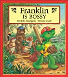 Franklin Is Bossy, Paulette Bourgeois, 1550741195