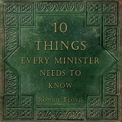 Ten Things Every Minister Needs to Know