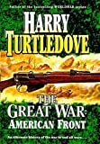 The Great War: the American Front by Harry Turtledove (1999-01-07)