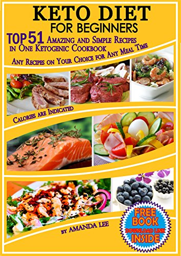 Keto Diet For Beginners Top 51 Amazing And Simple Recipes In One