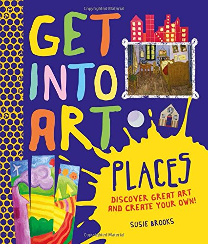 Download Get Into Art Places: Discover Great Art And Create Your Own! pdf