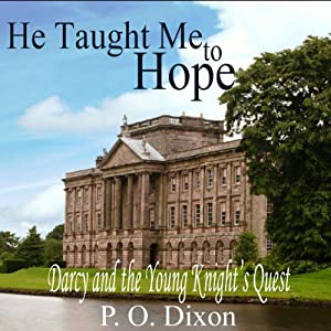 He Taught Me to Hope: Darcy and the Young Knight's Quest Hörbuch