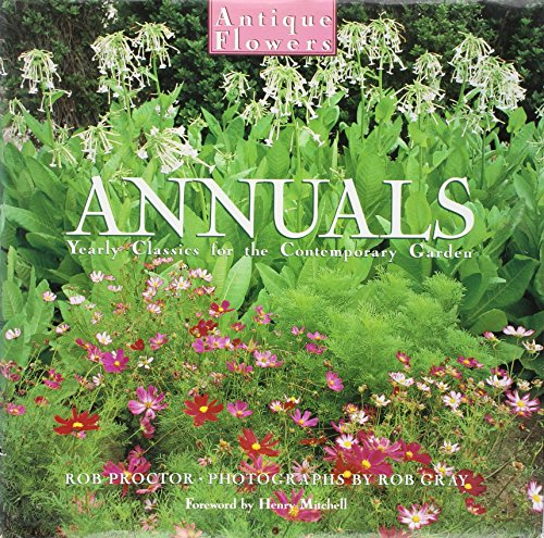 Annuals: Yearly Classics for the Contemporary Garden (Antique Flowers)