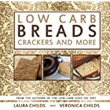 Low Carb Breads, Crackers and More: Volume 2 (Low Carb & Ketogenic Cookbooks)
