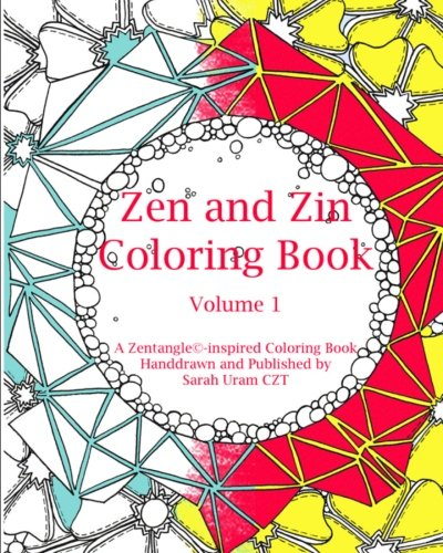 Zen and Zin Coloring Book: A Tangle-Inspired Coloring Book, Hand-drawn and Published by (Volume 1)