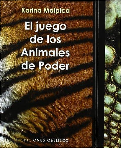 El Juego De Los Animales De Poder + Cartas: Sabiduría Chamánica Del Reino Animal por Karina Malpica Valadez epub