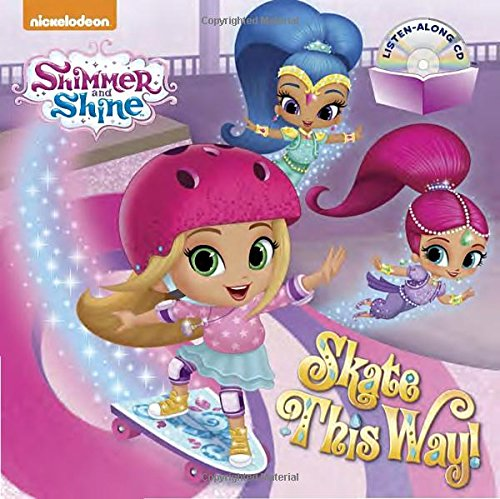 Skate This Way! (Shimmer and Shine) (Book and CD)