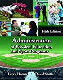 Administration of Physical Education and Sport Programs, Horine, Larry and Stotlar, David, 1478606509