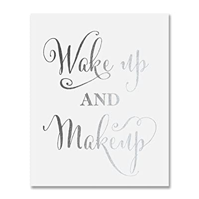 Wake Up and Makeup Silver Foil Art Print Fashion Girl Room Nursery Inspirational Quote Metallic Poster Decor 5 inches x 7 inches A22