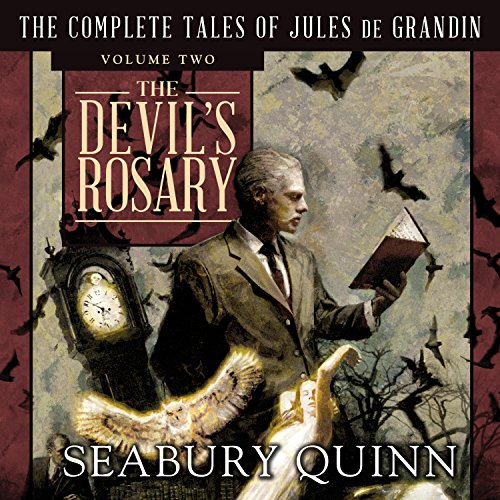 2: The Devil's Rosary: The Complete Tales of Jules de Grandin, Volume Two by HighBridge Audio