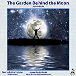 The Garden Behind the Moon: A Real Story of the Moon Angel | Howard Pyle